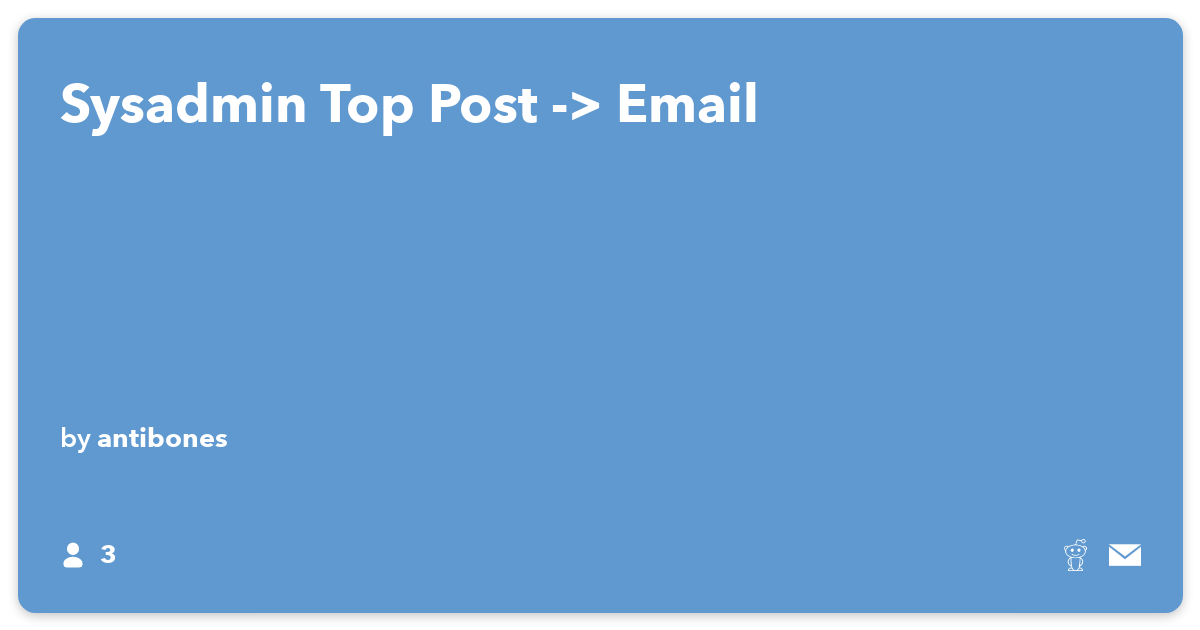 Sysadmin Top Post -> Email - IFTTT