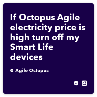 If Octopus Agile electricity price is high turn off my Smart