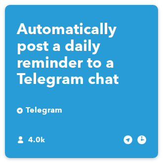 Automatically post a daily reminder to a Telegram chat - IFTTT