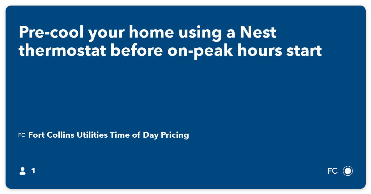 Pre-cool your home using a Nest thermostat before on-peak