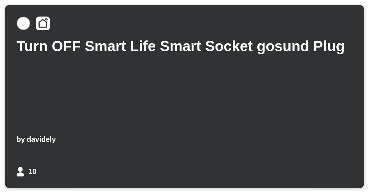 Turn OFF Smart Life Smart Socket gosund Plug - IFTTT
