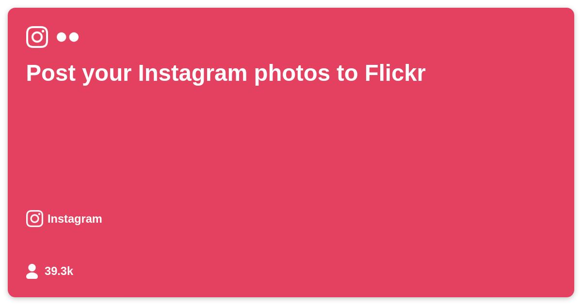 Post your Instagram photos to Flickr - IFTTT